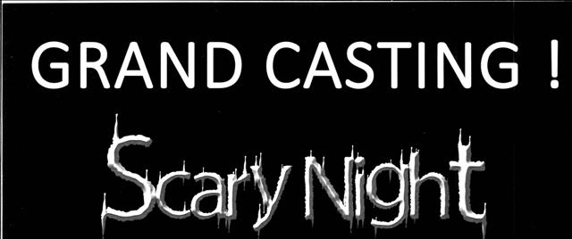 Scary Night - Grand casting